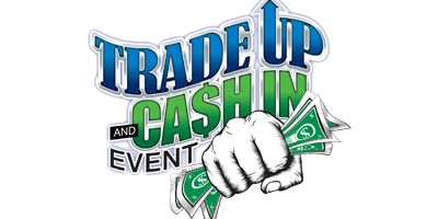 Trade Up Cash In